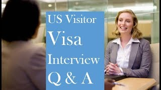 US Tourist Visa Interview Questions and Answers   B1/B2 Visa Interview