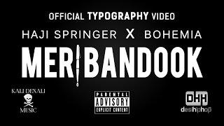 MERI BANDOOK - BOHEMIA Feat. Haji Springer | Official Typography Video |