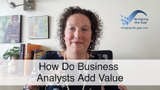 How Business Analysts Create Value