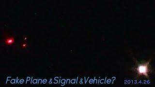 Fake Plane&Signal&Vehicle? 2013.4.26