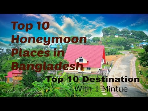 Top 10 Honeymoon Places in Bangladesh