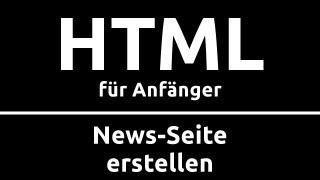 HTML für Anfänger | Special: NEWS-SEITE ERSTELLEN
