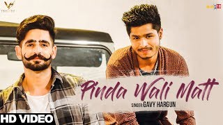 Pinda Wali Matt - Gavy Hargun Ft. JAGGI KHAROUD & Nation Brothers : Latest Punjabi Song 2017