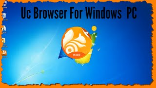 UC Browser Free Download/Install For Windows 7/8.10 PC