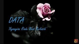 DATA - Nyanyian Rindu Buat Kekasih ★★★ LIRIK ★★★