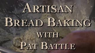 Artisan Bread Baking with Pat Battle