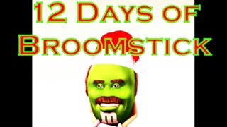 12 Days of Broomstick