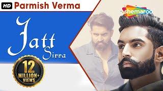 Jatt Sirra (Full Video) |  Parmish Verma | Suri Kamboj | Latest Punjabi Songs 2017 | Shemaroo