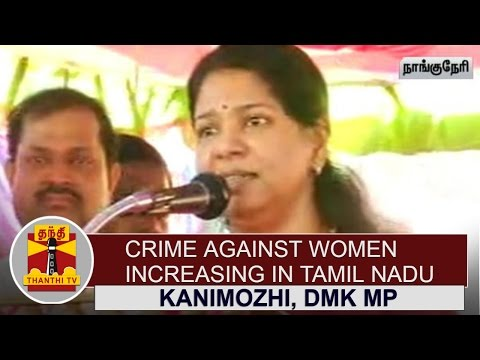 Xxx Mp4 Crime Against Women Increasing In Tamil Nadu Kanimozhi DMK MP Thanthi TV 3gp Sex