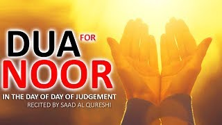 DUA NOOR THAT WILL MAKE YOUR FACE BRIGHT LIKE THE MOON IN THE DAY OF JUDGEMENT