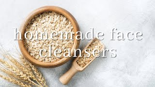 DIY FACE CLEANSERS