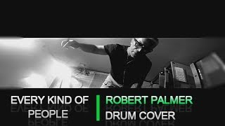 Every Kind of People - Robert Palmer (Drum Cover)