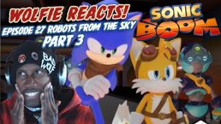 """Wolfie Reacts: Sonic Boom Season 2 Episode 28 """"Robots from the Sky Part 3"""" - Werewoof Reactions"""