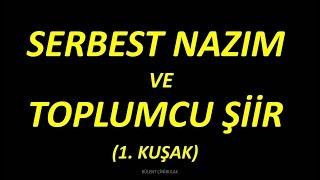 SERBEST NAZIM ve TOPLUMCU ŞİİR 1. KUŞAK (ŞİFRELİ HİKAYELERLE)
