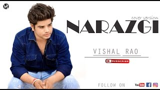 Narazgi || Aarsh Benipal || Full video || Cover By  Vishal Rao || Latest Cover song 2017
