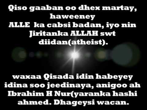 Qiso Gaban oo dhexmartay Haweeney Muminad ah iyo nin ILAAH diid ah atheist . By Ibrahim H Nur