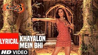 Khayalon Mein Bhi With Lyrics   Raaz 3   Emraan Hashmi, Esha Gupta   Shreya Ghoshal