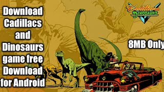 How to download Cadillacs and Dinosaurs game for free on android mobile in Urdu/Hindi