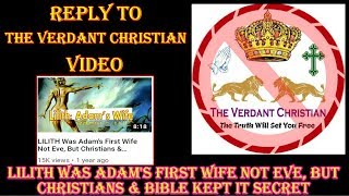 Video:120 Reply To THE VERDANT CHRISTIAN Video LILITH Was Adam's First Wife Not Eve, But Christan...