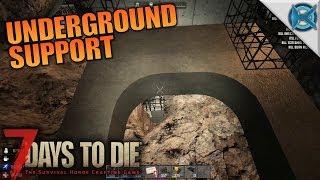 UNDERGROUND SUPPORT   7 Days to Die   Let's Play Gameplay Alpha 16   S16E64