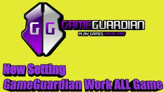 Setting GameGuardian New Hack ALL Game Work