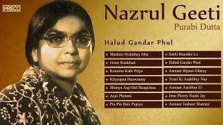 Melodious Nazrul Geeti Collection | Purabi Dutta | Halud Gandar Phul | Songs of Nazrul