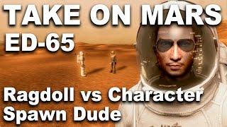 Take On Mars Editor 65 - Ragdoll vs Character