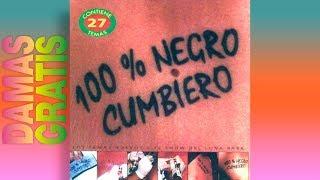 DAMAS GRATIS - 100% NEGRO CUMBIERO - CD COMPLETO ENGANCHADO