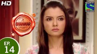 Bhanwar - भंवर - Episode 14 - 22nd February 2015