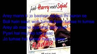 Radha: Full Song with Lyrics | Shahrukh Khan | Imtiaz Ali | Anushka Sharma