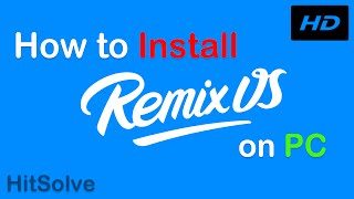 How to Install Remix OS Android 6.0.1 Marshmallow on PC