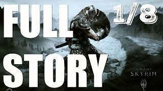Elder Scrolls: Skyrim - The Full Story - The Beginning -  Part 1