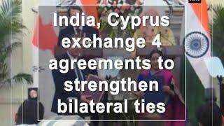 India, Cyprus exchange 4 agreements to strengthen bilateral ties - Delhi News