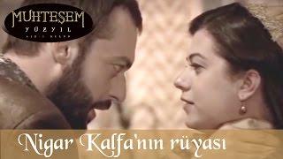 Nigar Kalfa'nın rüyası - Muhteşem Yüzyıl 19. Bölüm