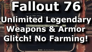Fallout 76 Unlimited Legendary Weapons & Armor Glitch! No Farming! Candy Duplication Glitch!