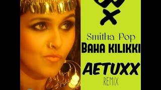 Smitha - Baha kilikki (Aetuxx Remix)|Tribute to team bahubali | Aetuxx