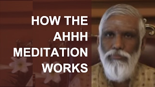 How the Ahh Meditation Works: Create What You Want With Ease