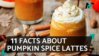 11 Facts You Never Knew About Pumpkin Spice Lattes
