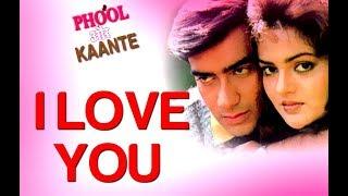 I Love You - Phool Aur Kaante | Ajay Devgan & Madhu | Alisha Chinai & Udit Narayan by SADABAHAR HITS