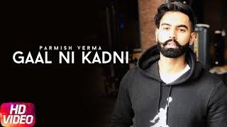 Gaal Ni Kadni  Audio Song  Parmish Verma  Desi Crew  Full Punjabi Songs  Speed Records