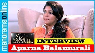 Aparna Balamurali   Exclusive Interview   I Me Myself   Manorama Online