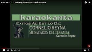 Karaokanta - Cornelio Reyna - Me sacaron del Tenampa