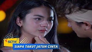 Highlight Siapa Takut Jatuh Cinta - Episode 177
