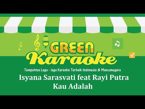Download Lagu Isyana Sarasvati feat. Rayi Putra  - Kau Adalah (Karaoke)