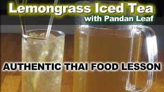 Authentic Thai Recipe for Lemongrass Tea with Pandan Leaf