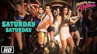 Saturday Saturday Remix music Video - Humpty Sharma Ki Dulhania | Varun Alia