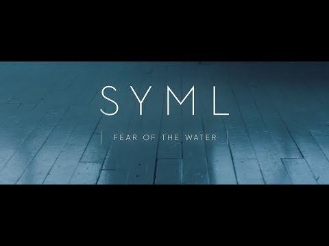 SYML Fear of the Water Official Music Video