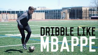 How To Dribble Like Mbappé   5 Easy Dribbling Moves Used By Kylian Mbappé