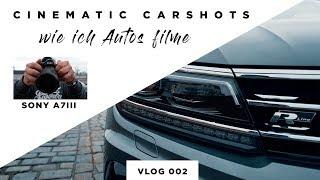Cinematic Carshots | Autos richtig filmen |SONY A7III |VLOG 002