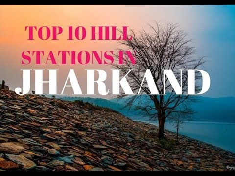 Xxx Mp4 Top 10 Hill Stations In Jharkand 3gp Sex